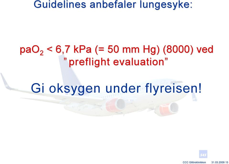 preflight evaluation Gi oksygen under