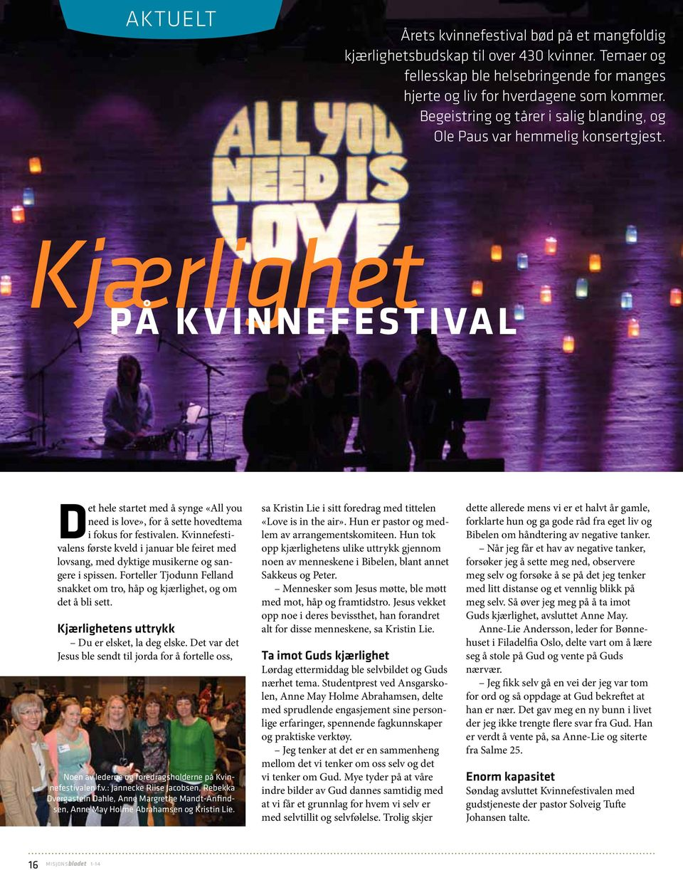 Kjærlighet på kvinnefestival D et hele startet med å synge «All you need is love», for å sette hovedtema i fokus for festivalen.
