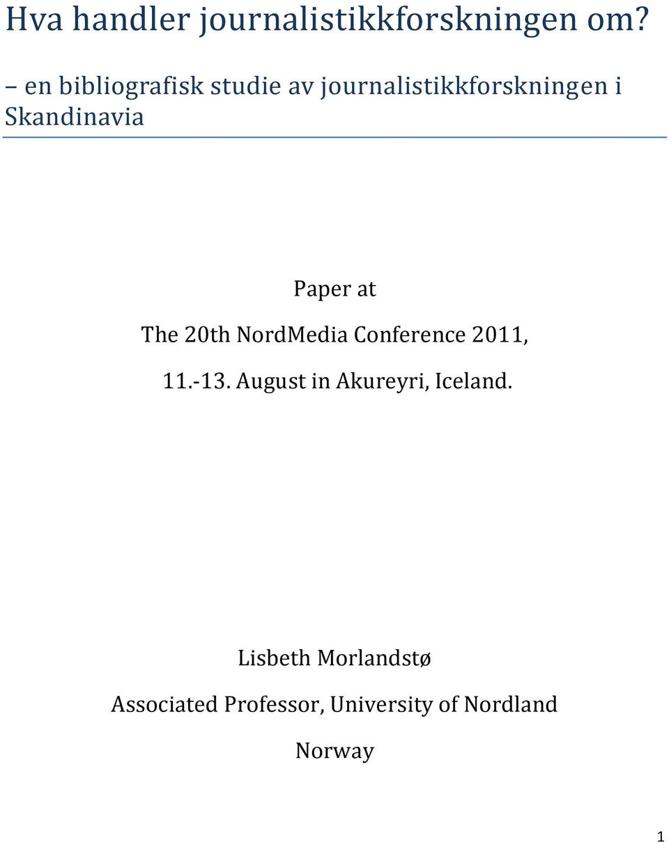 Paper at The 20th NordMedia Conference 2011, 11.-13.