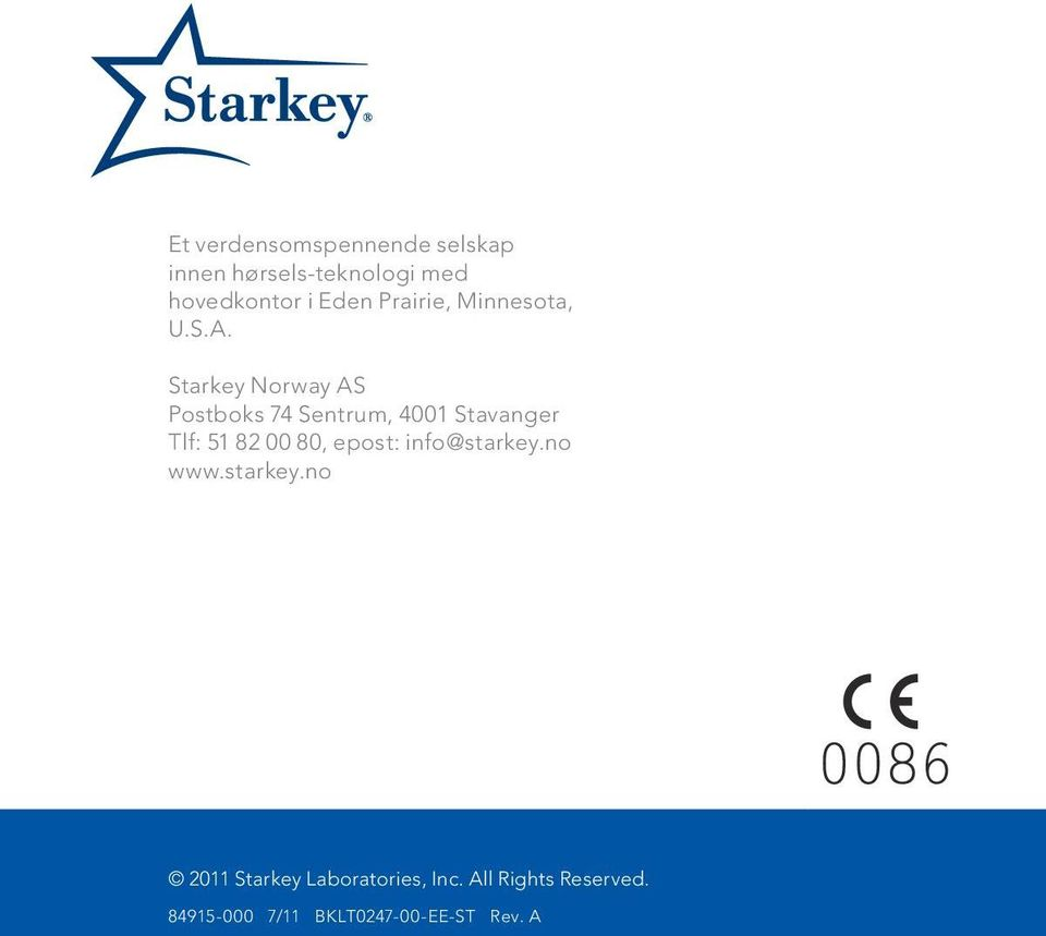 Starkey Norway AS Postboks 74 Sentrum, 4001 Stavanger Tlf: 51 82 00 80,