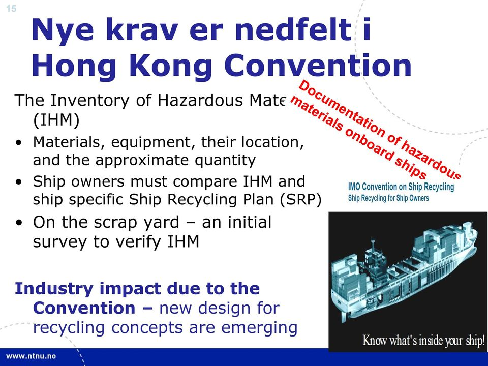 compare IHM and ship specific Ship Recycling Plan (SRP) On the scrap yard an initial