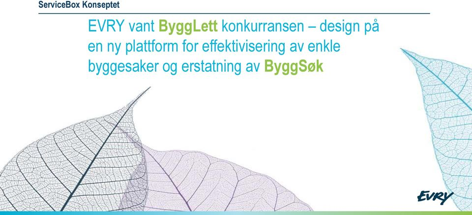 ny plattform for effektivisering av