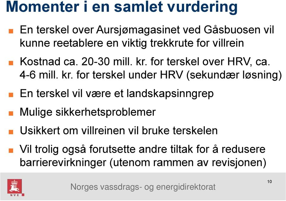 for terskel over HRV, ca. 4-6 mill. kr.