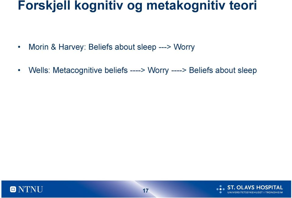sleep ---> Worry Wells: Metacognitive