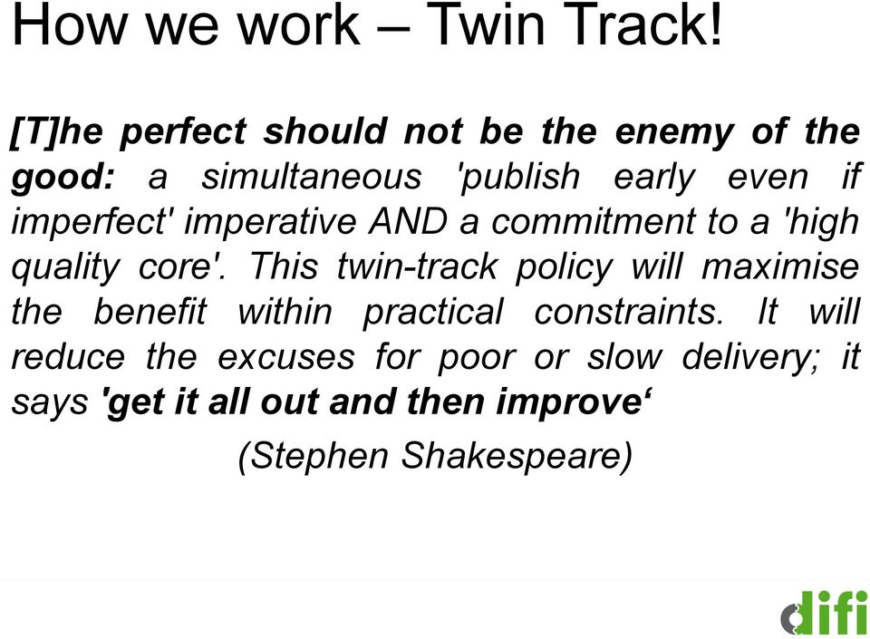 imperfect' imperative AND a commitment to a 'high quality core'.