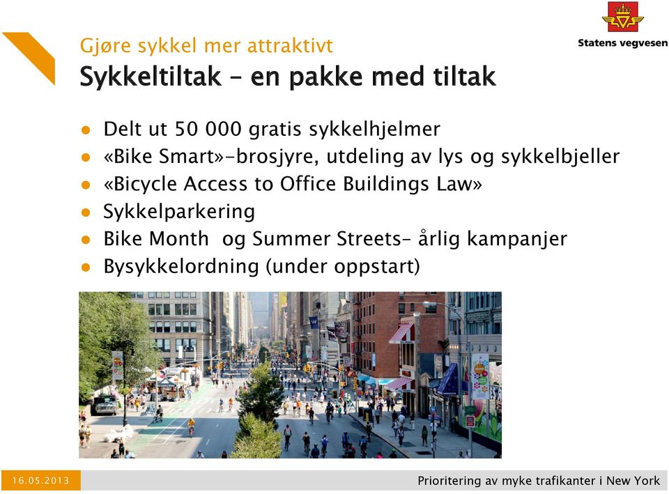to Office Buildings Law» Sykkelparkering Bike Month og Summer Streets årlig kampanjer