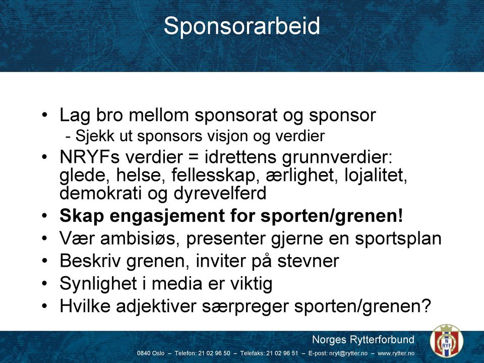 dyrevelferd Skap engasjement for sporten/grenen!