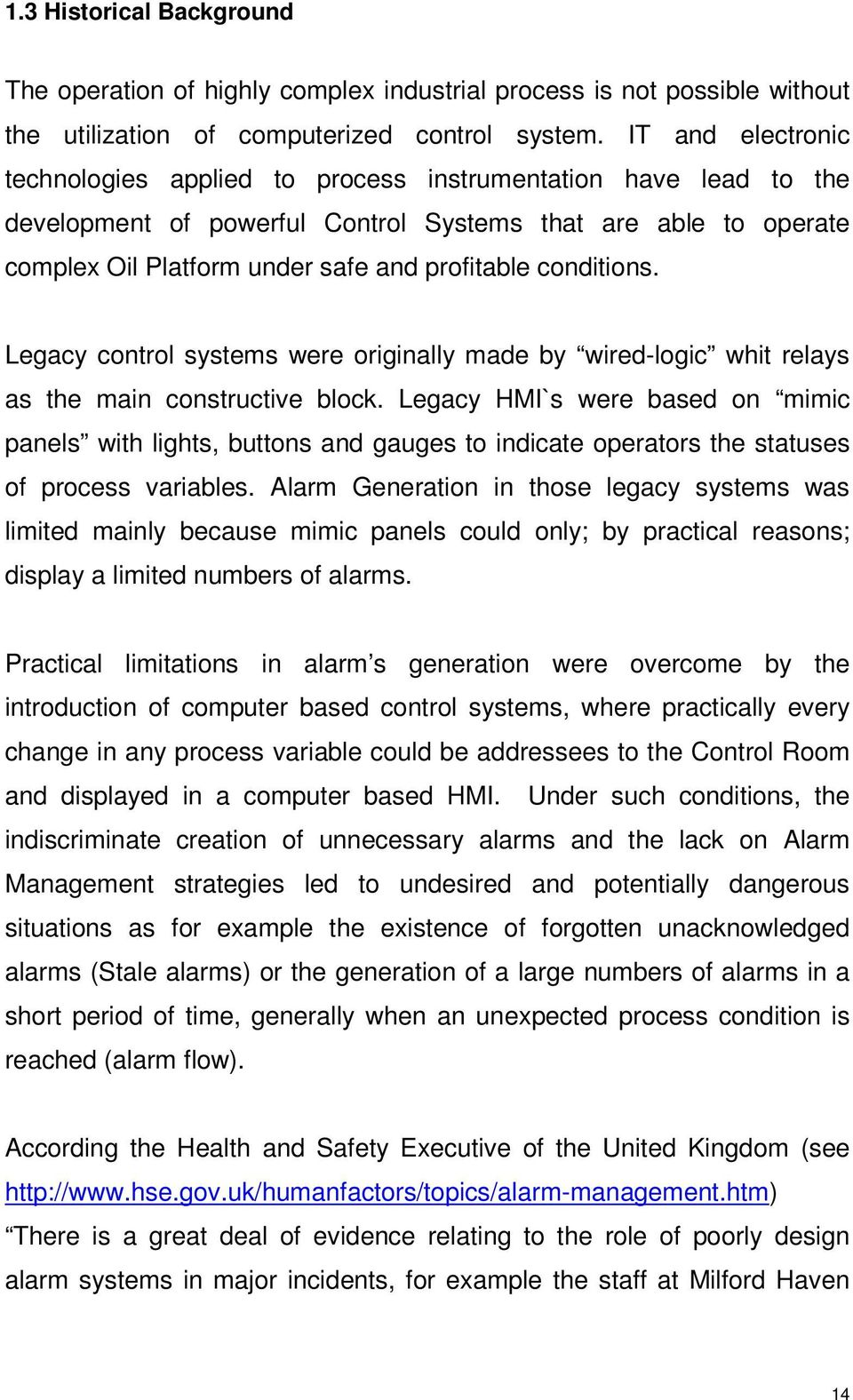 conditions. Legacy control systems were originally made by wired-logic whit relays as the main constructive block.
