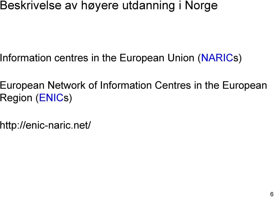 (NARICs) European Network of Information