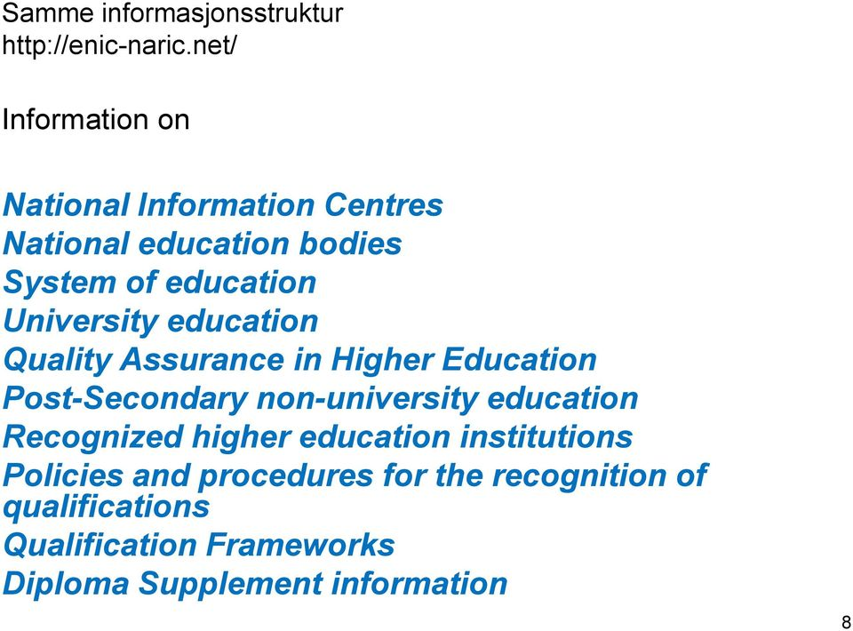 University education Quality Assurance in Higher Education Post-Secondary non-university education