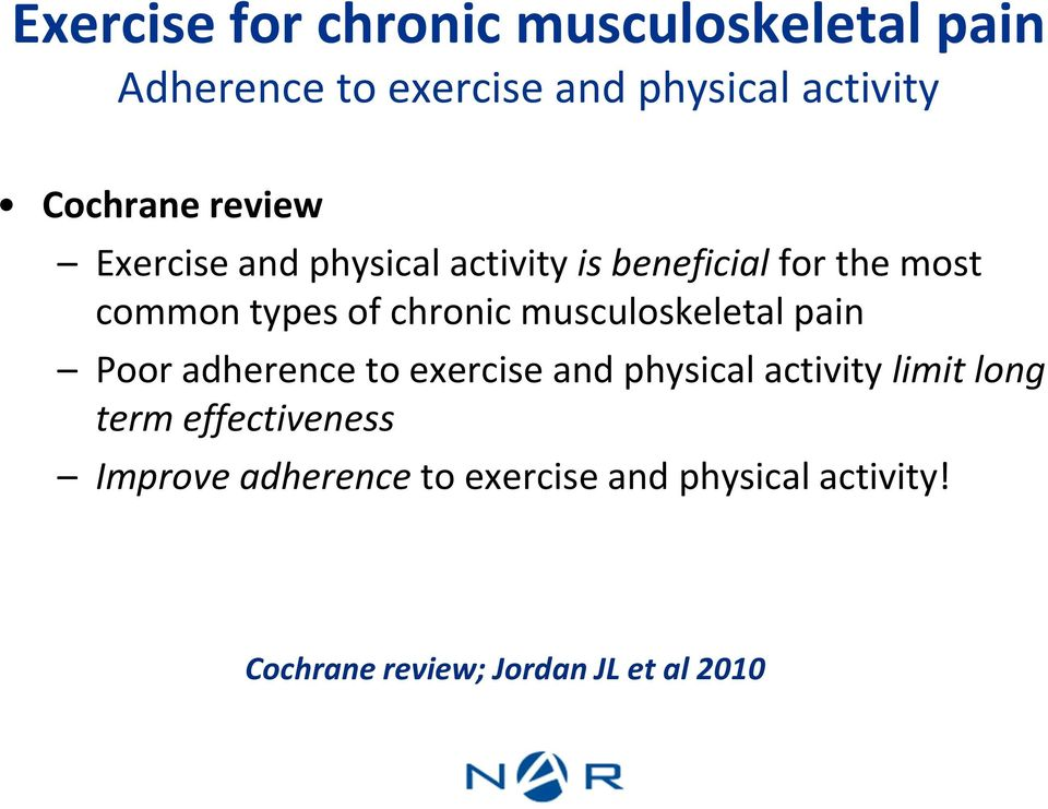 chronic musculoskeletal pain Poor adherence to exercise and physical activity limit long term