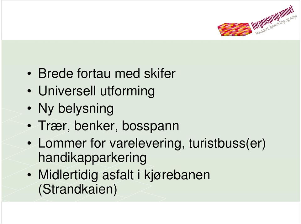 for varelevering, turistbuss(er)