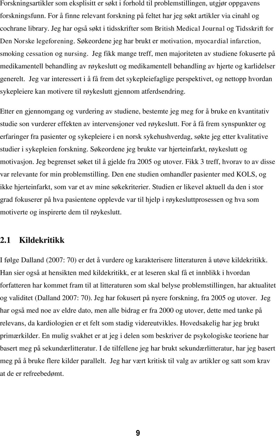 Søkeordene jeg har brukt er motivation, myocardial infarction, smoking cessation og nursing.