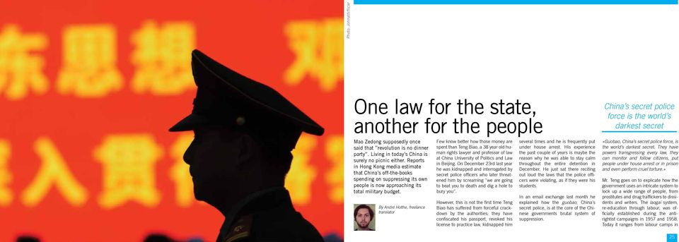 By André Holthe, freelance translator Few know better how those money are spent than Teng Biao, a 38 year old human rights lawyer and professor of law at China University of Politics and Law in