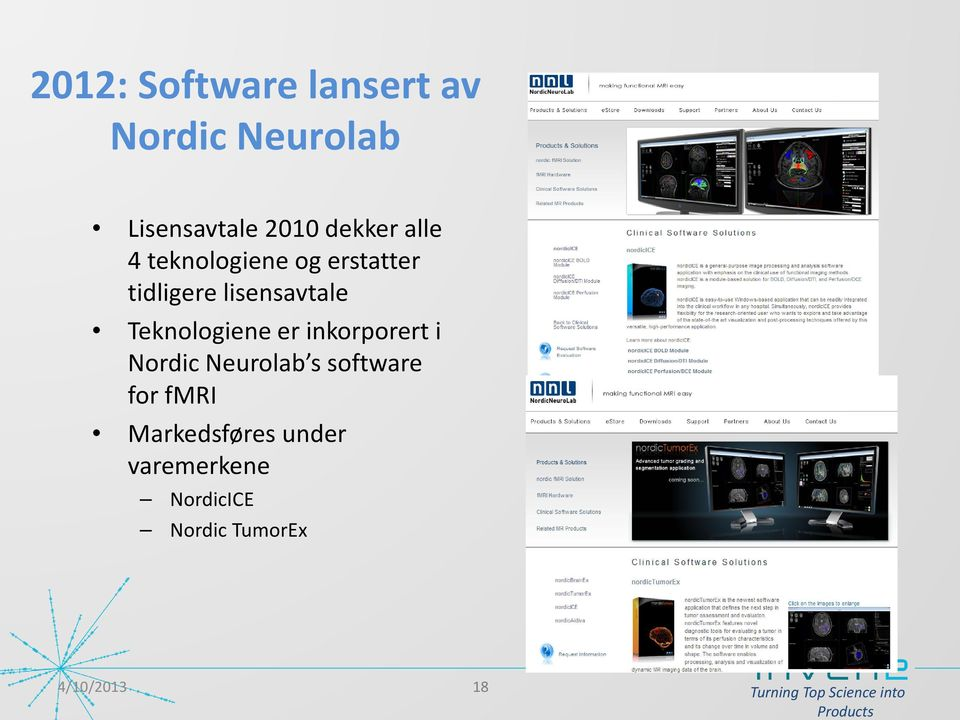 Teknologiene er inkorporert i Nordic Neurolab s software for