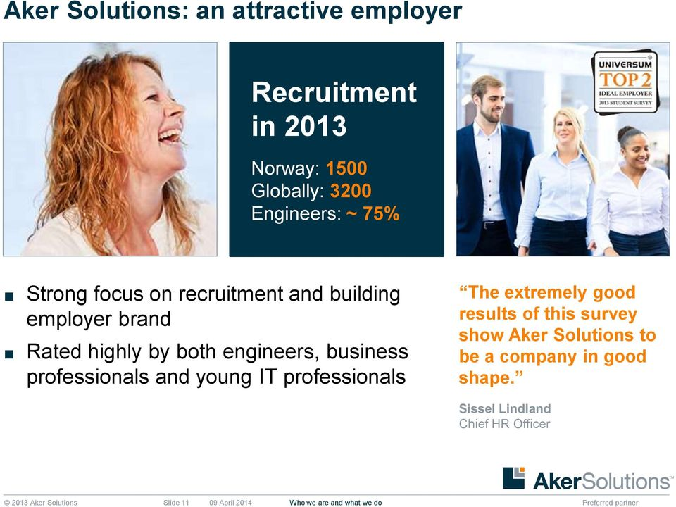 professionals and young IT professionals The extremely good results of this survey show Aker Solutions to be