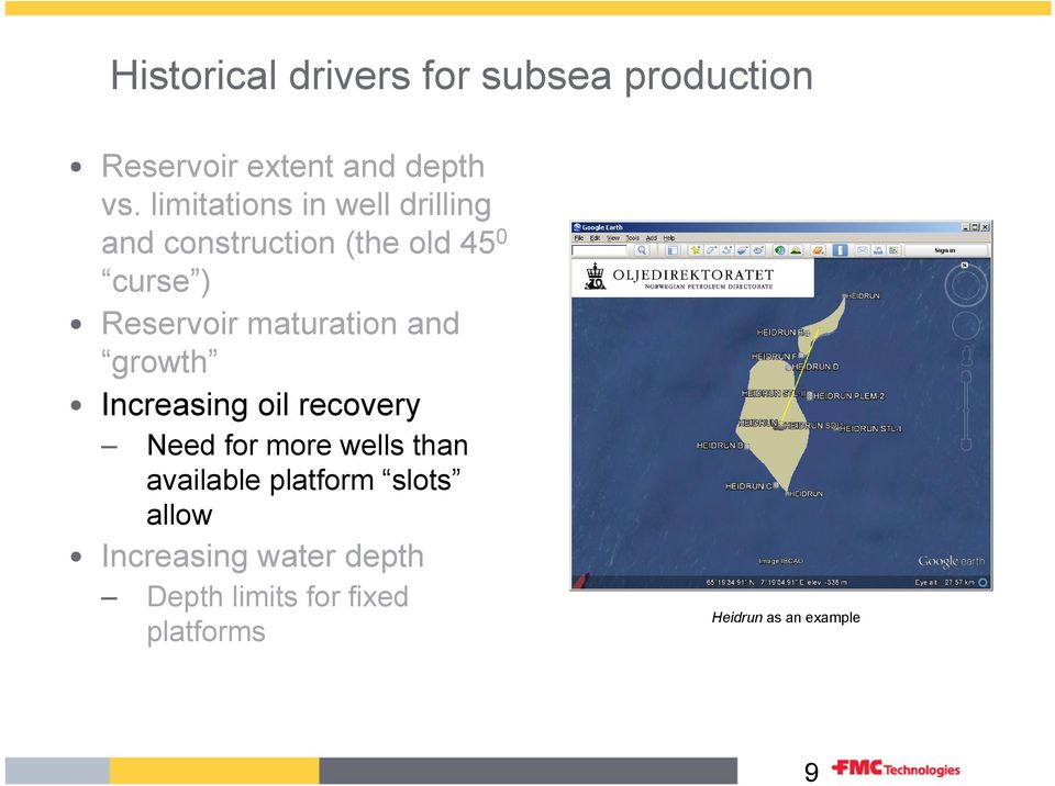 maturation and growth Increasing oil recovery Need for more wells than available