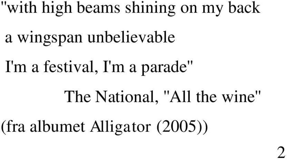 I'm a parade'' The National, ''All the