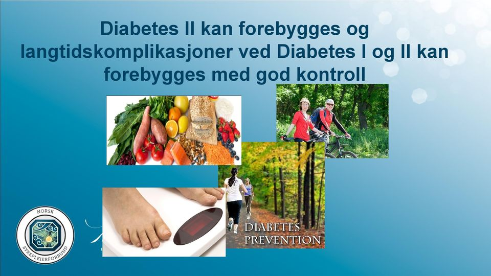 ved Diabetes I og II kan