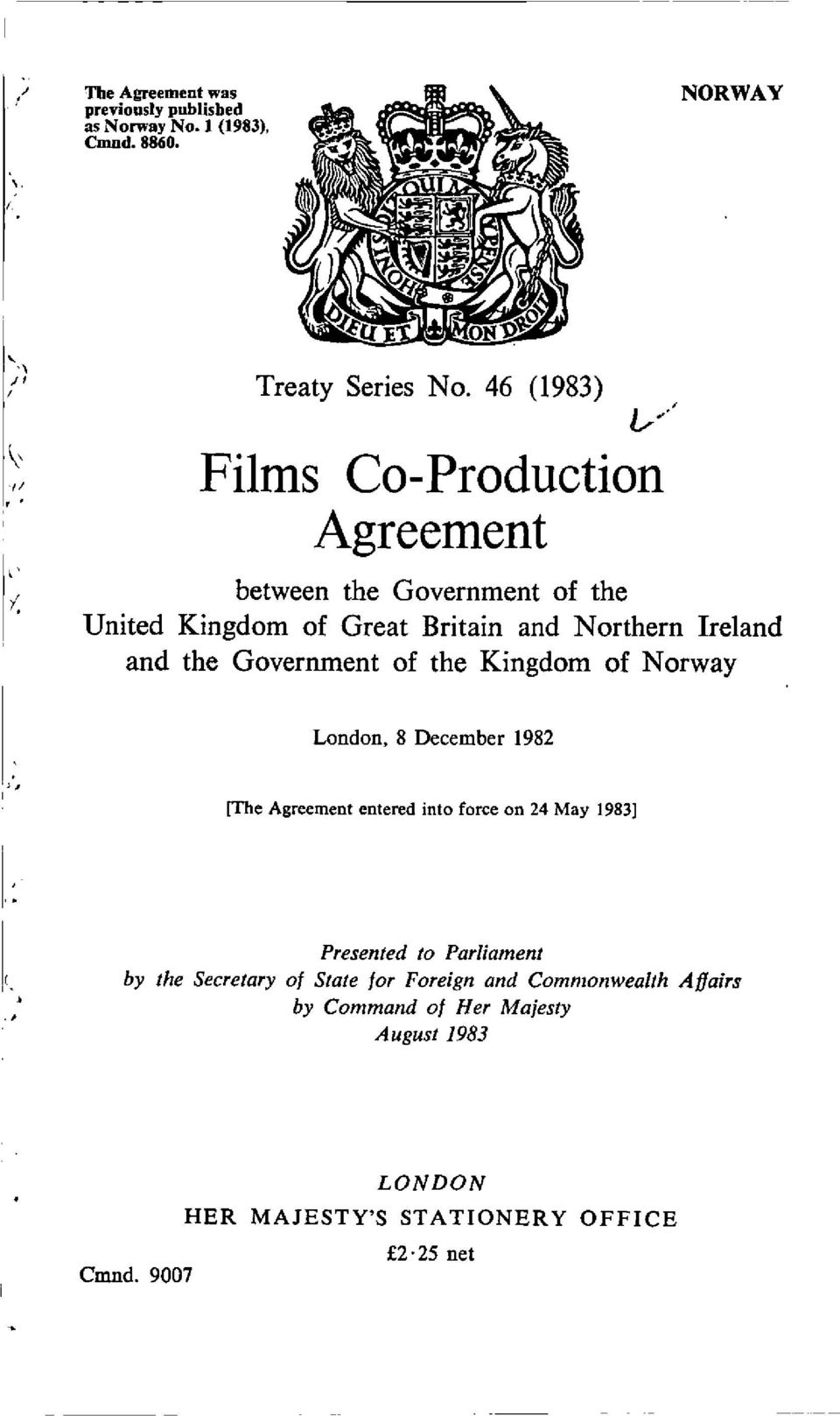 Government of the Kingdom of Norway London, 8 December 1982 [The Agreement entered into force on 24 May 1983] Presented to