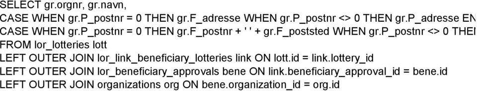 p_postnr + ' ' + gr FROM lor_lotteries lott LEFT OUTER JOIN lor_link_beneficiary_lotteries link ON lott.id = link.