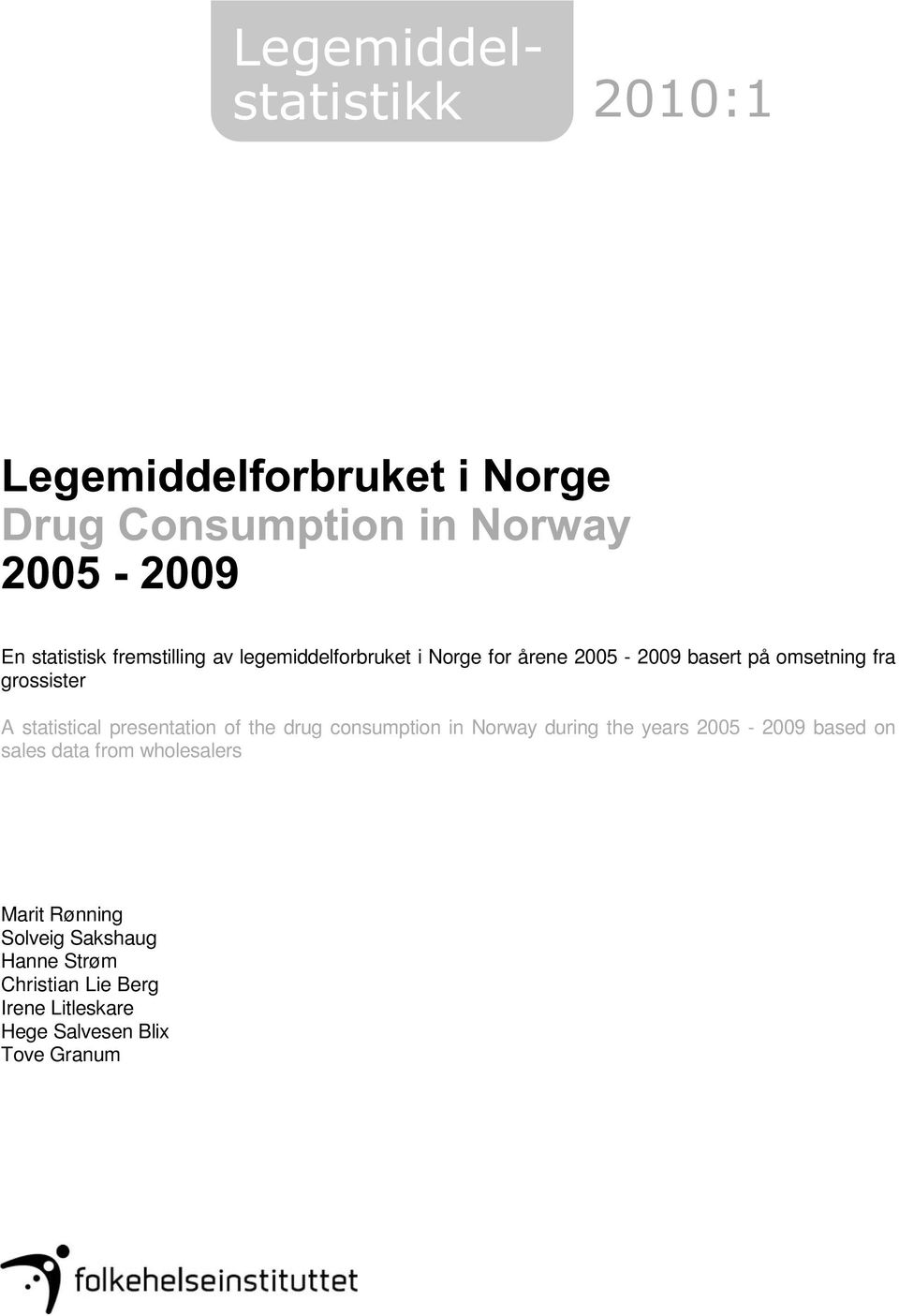 statistical presentation of the drug consumption in Norway during the years 2005-2009 based on sales data