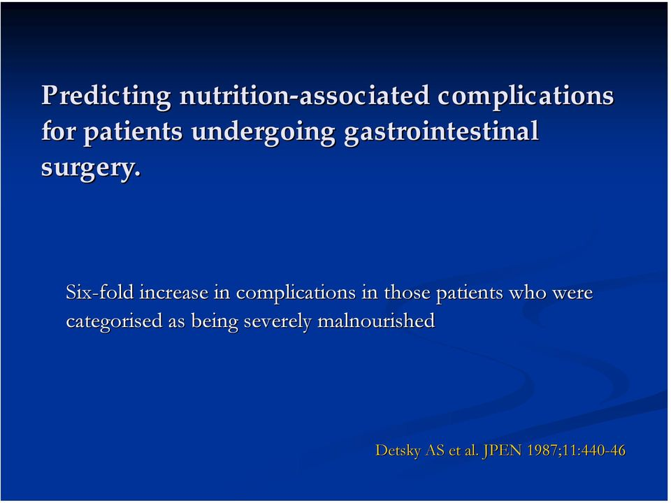 Six-fold increase in complications in those patients who