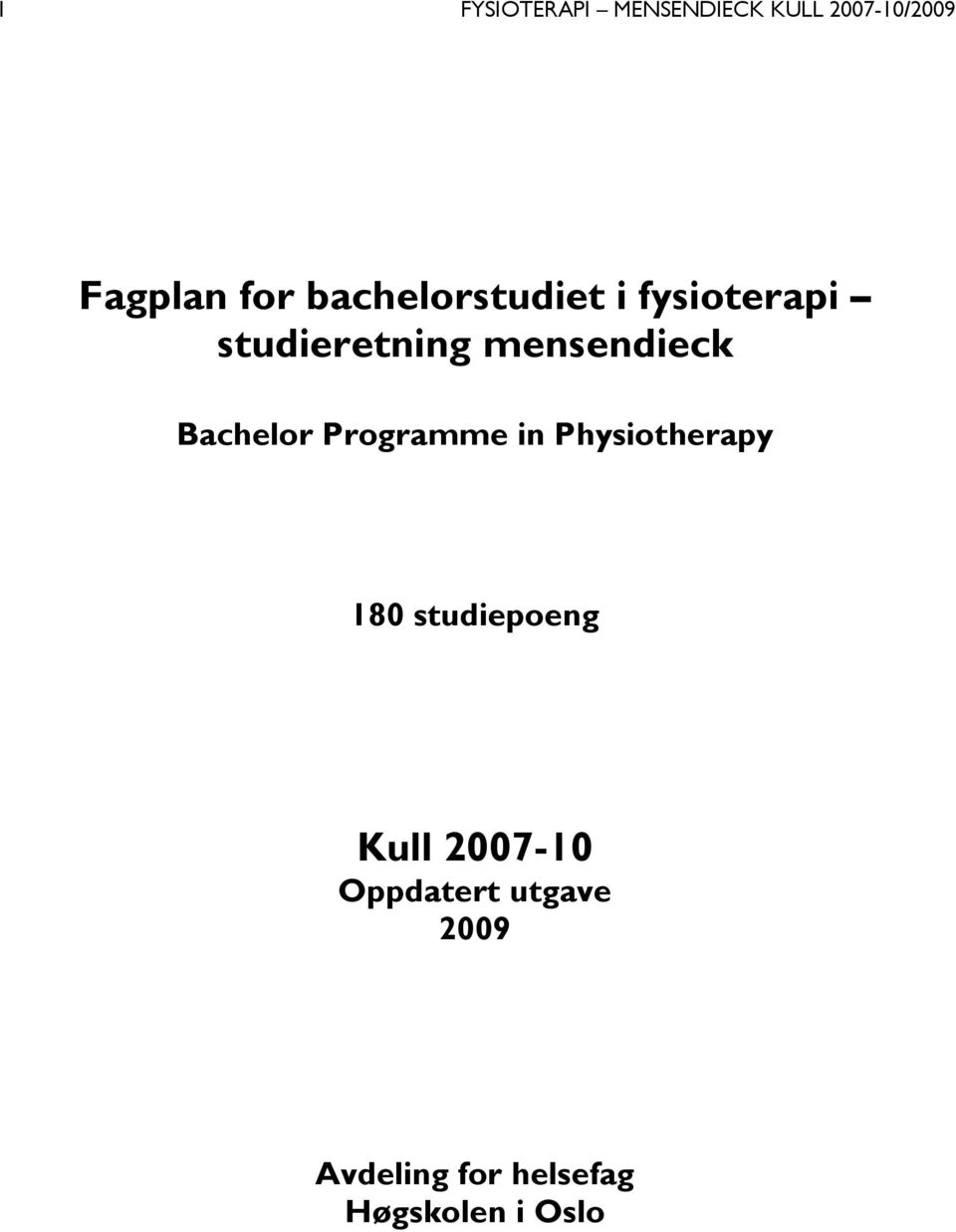Bachelor Programme in Physiotherapy 180 studiepoeng Kull