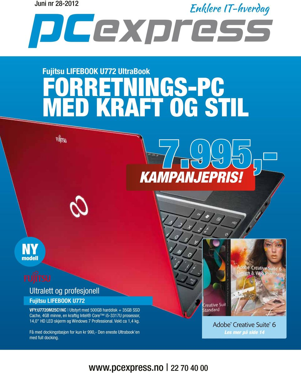 "minne, en kraftig Intel Core i5-3317u prosessor, 14,0"" HD LED skjerm og Windows 7 Professional. Vekt ca 1,4 kg."