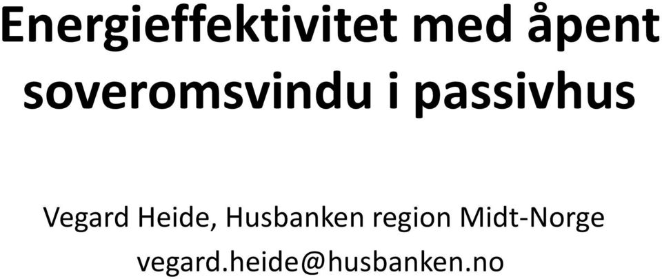 Vegard Heide, Husbanken region