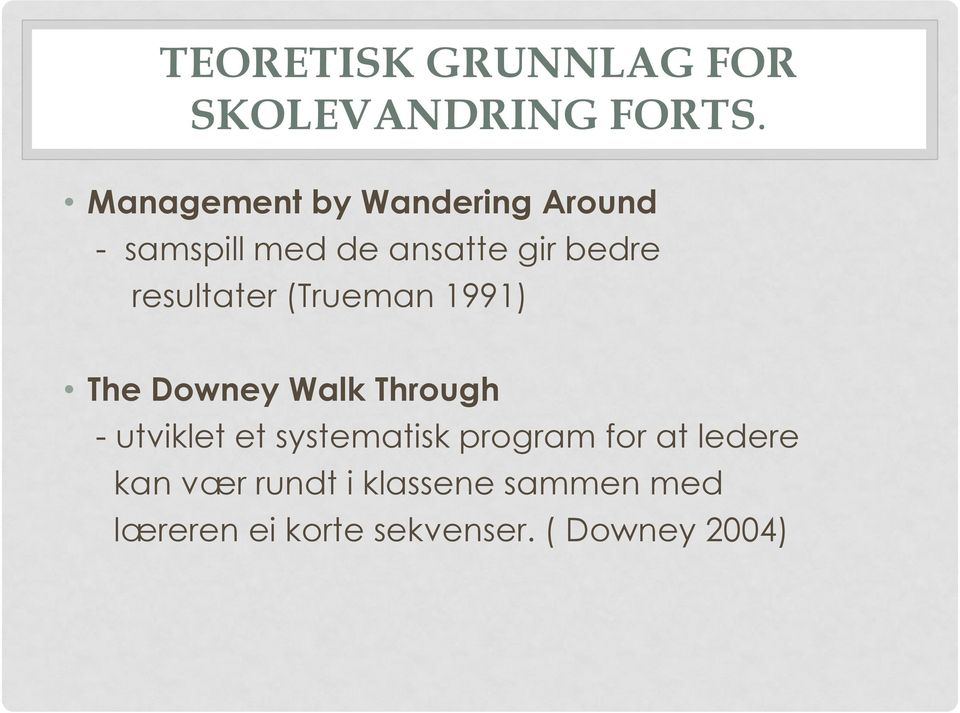 resultater (Trueman 1991) The Downey Walk Through - utviklet et