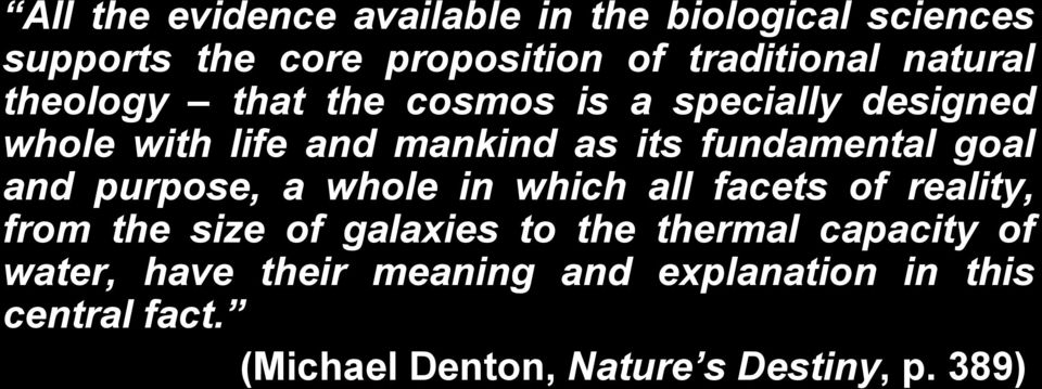 fundamental goal and purpose, a whole in which all facets of reality, from the size of galaxies to the thermal
