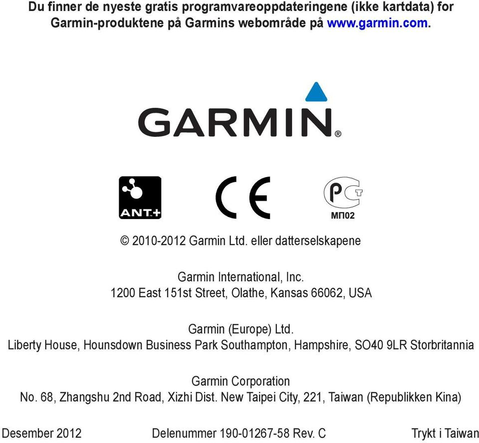 1200 East 151st Street, Olathe, Kansas 66062, USA Garmin (Europe) Ltd.