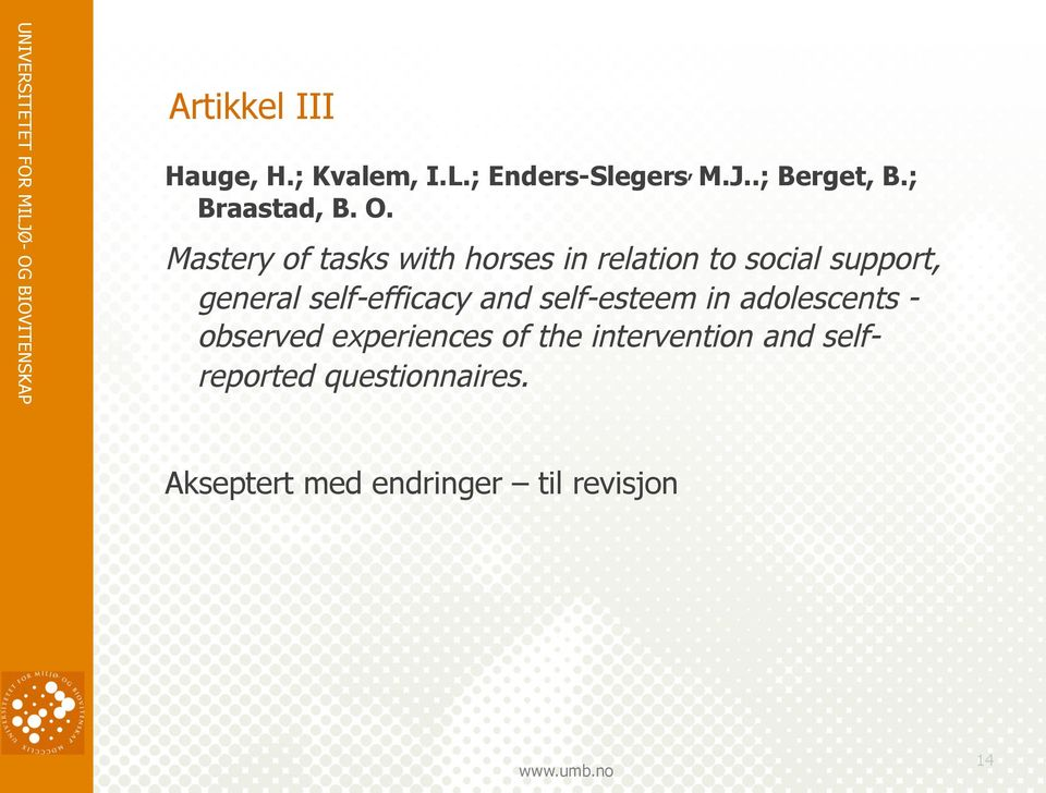 Mastery of tasks with horses in relation to social support, general