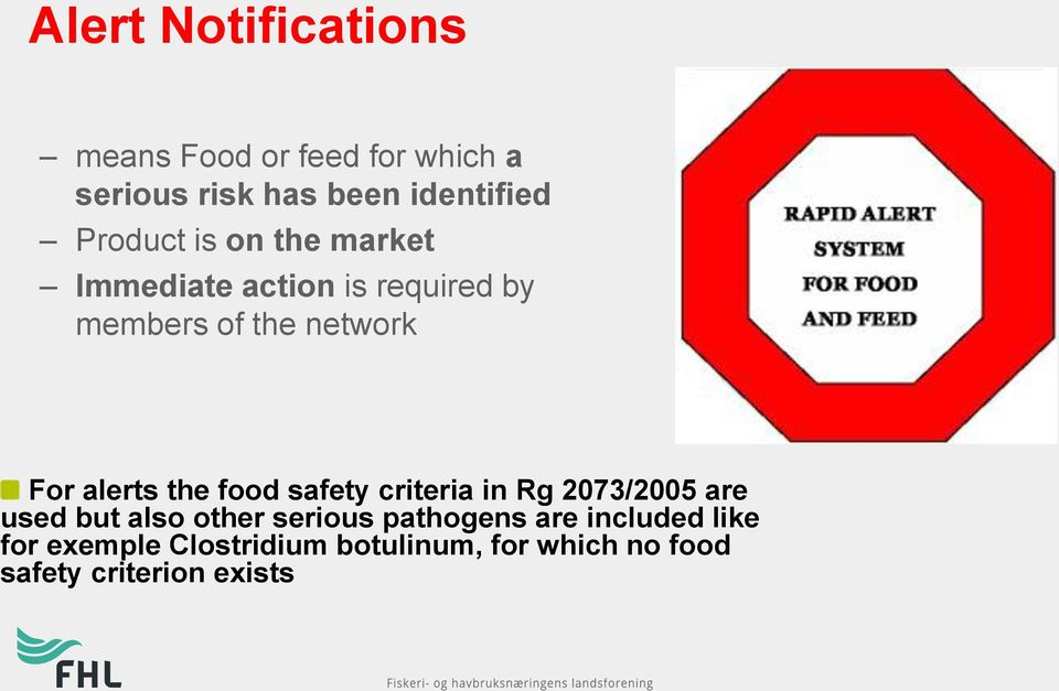alerts the food safety criteria in Rg 2073/2005 are used but also other serious