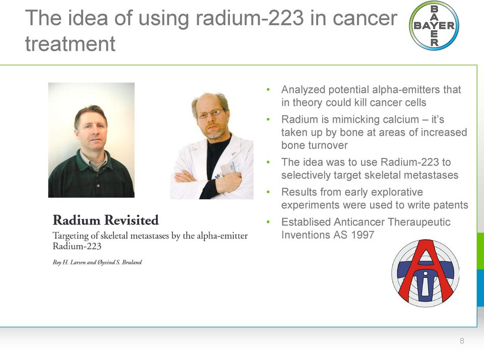 turnover The idea was to use Radium-223 to selectively target skeletal metastases Results from early