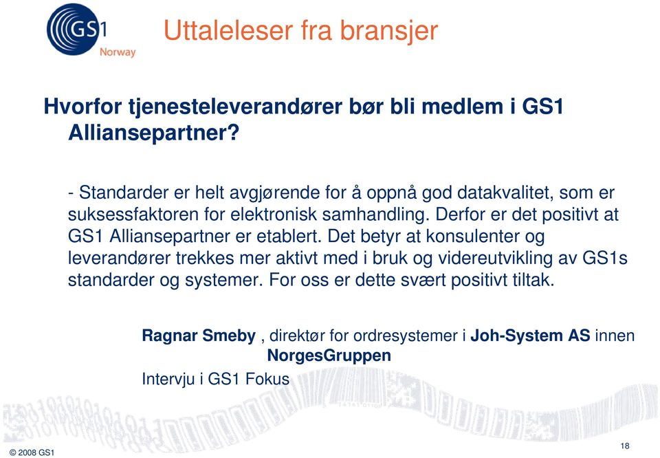 Derfor er det positivt at GS1 Alliansepartner er etablert.