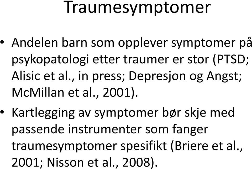 , in press; Depresjon og Angst; McMillan et al., 2001).