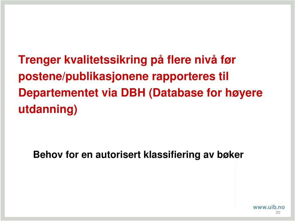 Departementet via DBH (Database for høyere