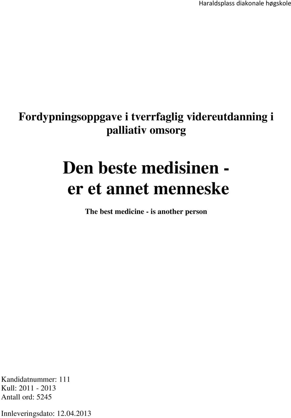 annet menneske The best medicine - is another person