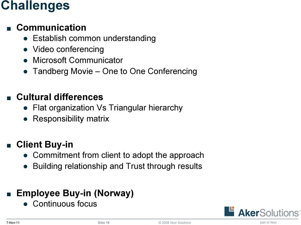 Triangular hierarchy Responsibility matrix Client Buy-in Commitment from client to adopt the