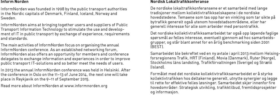 requirements and standards. The main activities of InformNorden focus on organising the annual InformNorden conference.