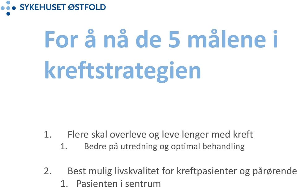 Bedre på utredning og optimal behandling 2.