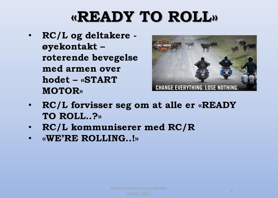 MOTOR» RC/L forvisser seg om at alle er «READY TO