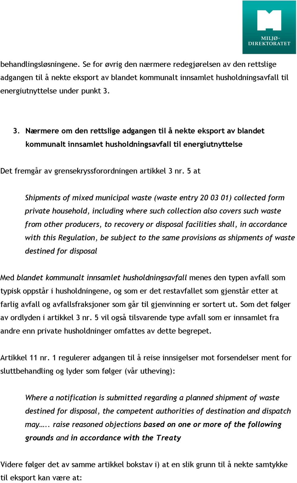 5 at Shipments of mixed municipal waste (waste entry 20 03 01) collected form private household, including where such collection also covers such waste from other producers, to recovery or disposal