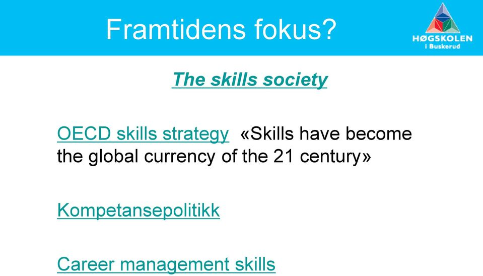 «Skills have become the global currency