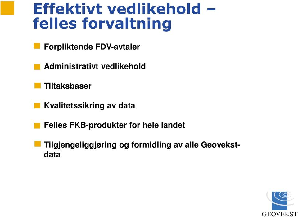 Kvalitetssikring av data Felles FKB-produkter for hele