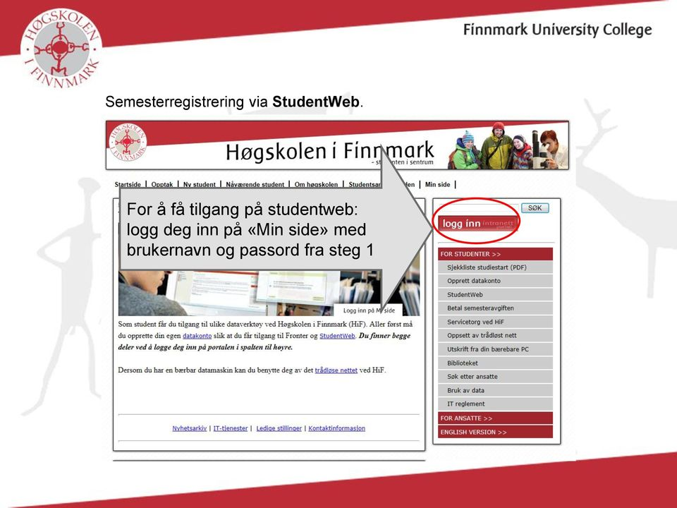 For å få tilgang på studentweb: