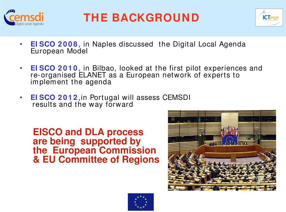 experts to implement the agenda EISCO 2012,in Portugal will assess CEMSDI results and the way