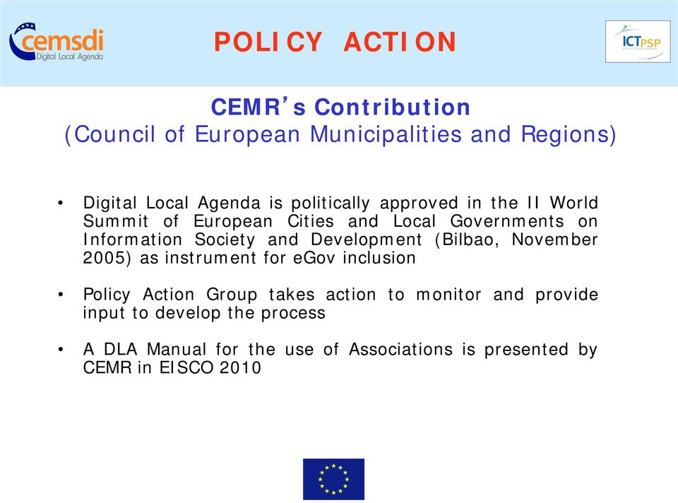 Development (Bilbao, November 2005) as instrument for egov inclusion Policy Action Group takes action to
